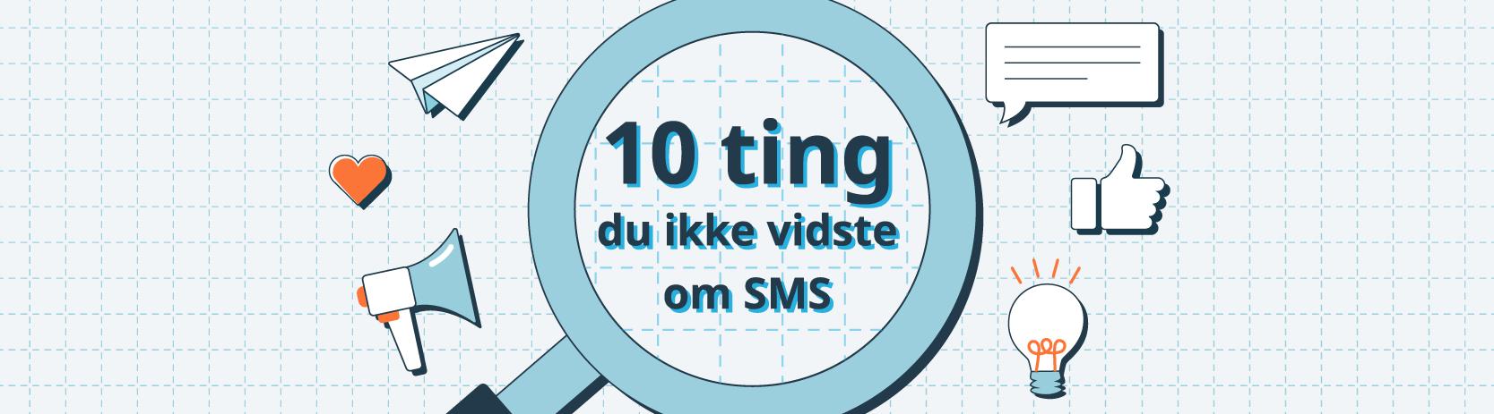 10 ting du ikke vidste om SMS