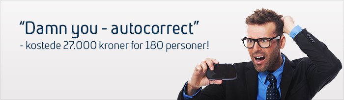 """""""Damn you, autocorrect"""" – kostede 27.000 kroner for 180 personer!"""
