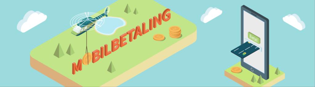 Mobilbetaling – hvad betyder det for dig?