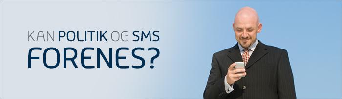 Kan politik og SMS'er forenes?
